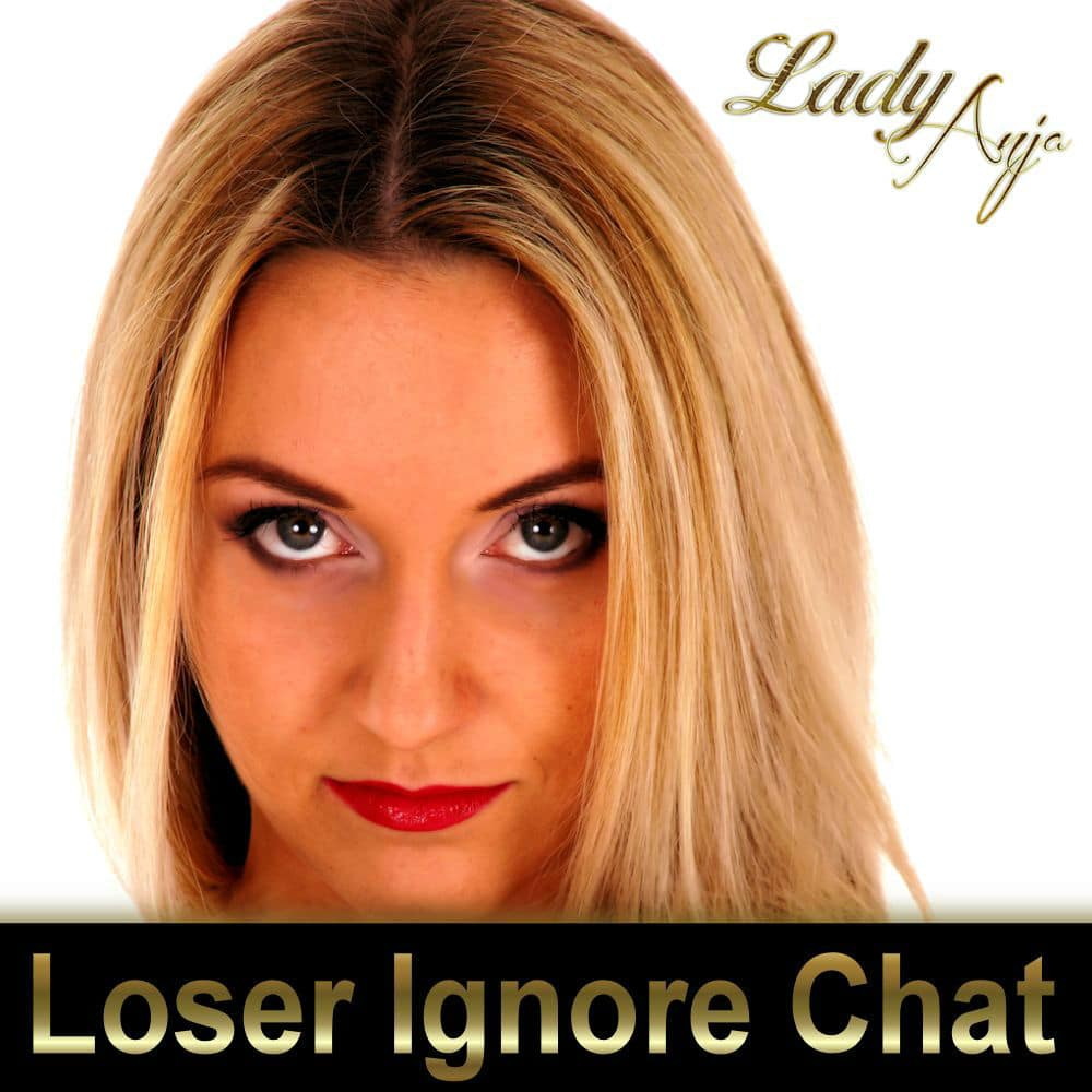 loser ignore chat