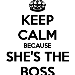 keep-calm-because-she-s-the-boss-4